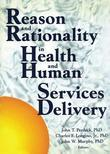 Reason and Rationality in Health and Human Services Delivery