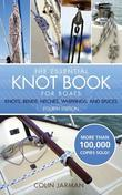 The Essential Knot Book: Knots, Bends, Hitches, Whippings and Splices