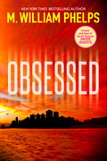 M. William Phelps - Obsessed