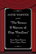 The Amours & Alarums of Eliza MacLean: Or, Some Have Drama Thrust Upon Them