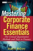 Mastering Corporate Finance Essentials: The Critical Quantitative Methods and Tools in Finance