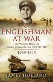 An Englishman at War: The Wartime Diaries of Stanley Christopherson DSO MC & Bar 1939-1945