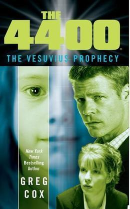 The 4400: The Vesuvius Prophecy
