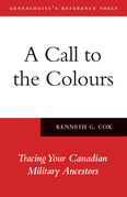 A Call to the Colours: Tracing Your Canadian Military Ancestors
