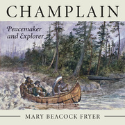 Champlain: Peacemaker and Explorer