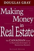 Making Money in Real Estate: The Canadian Guide to Profitable Investment in Residential Property, Revised Edition