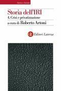 Storia dell'IRI. 4. Crisi e privatizzazione