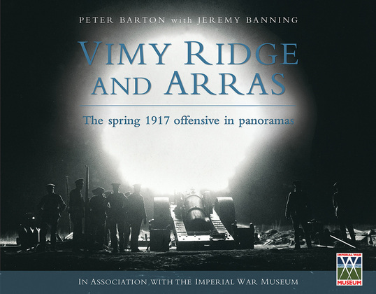 Vimy Ridge and Arras: The Spring 1917 Offensive in Panoramas