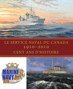 Le Service naval du Canada, 1910-2010: Cent ans d'histoire
