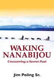 Waking Nanabijou: Uncovering a Secret Past