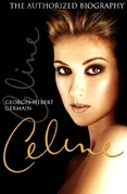 Céline: The Authorized Biography