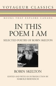 In This Poem I Am: Selected Poetry of Robin Skelton