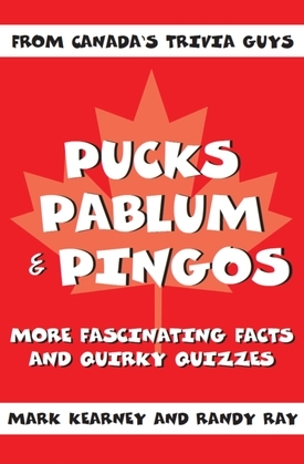 Pucks, Pablum and Pingos: More Fascinating Facts and Quirky Quizzes