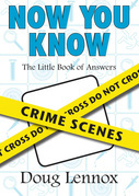 Now You Know Crime Scenes: The Little Book of Answers