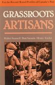 Grassroots Artisans: Walter Stansell, Dan Sarazin, Henry Taylor