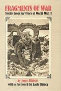 Fragments of War: Stories from Survivors of World War II