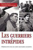Les guerriers intrépides: Perspectives sur les chefs militaires canadiens