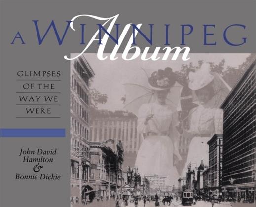 A Winnipeg Album: Glimpses of the Way We Were