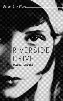 Riverside Drive: Border City Blues