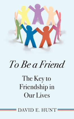 To Be a Friend: The Key to Friendship in Our Lives