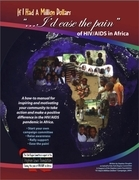 If I Had a Million Dollars...I'd Ease the Pain of HIV/AIDS in Africa: A How-to Manual for Individuals and Groups Wishing to Make a Positive Response t