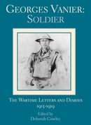 Georges Vanier: Soldier: The Wartime Letters and Diaries, 1915-1919