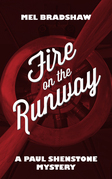 Fire on the Runway: A Paul Shenstone Mystery