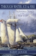 Through Water, Ice & Fire: Schooner Nancy of the War of 1812