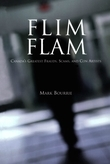 Flim Flam: Canada's Greatest Frauds, Scams, and Con Artists