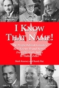 I Know that Name!: The People Behind Canada's Best Known Brand Names from Elizabeth Arden to Walter Zeller