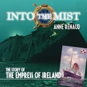 Into the Mist: The Story of the Empress of Ireland