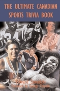 The Ultimate Canadian Sports Trivia Book: Volume 1