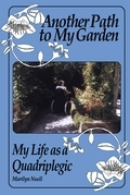 Another Path to My Garden: My Life as a Quadriplegic