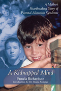 A Kidnapped Mind: A Mother's Heartbreaking Memoir of Parental Alienation