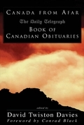Canada from Afar: The Daily Telegraph Book of Canadian Obituaries