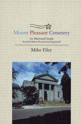 Mount Pleasant Cemetery: An Illustrated Guide: Second Edition, Revised and Expanded