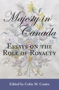 Majesty in Canada: Essays on the Role of Royalty