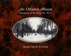 An Ottawa Album: Glimpses of the Way We Were