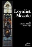 Loyalist Mosaic: A Multi-Ethnic Heritage