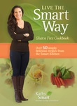 Live the Smart Way: Gluten Free Cookbook