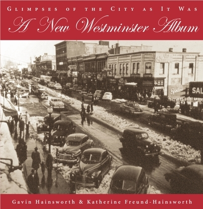 A New Westminster Album: Glimpses of the City As It Was