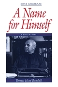 A Name for Himself: A Biography of Thomas Head Raddall