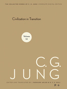 Collected Works of C.G. Jung, Volume 10: Civilization in Transition