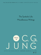 Collected Works of C.G. Jung, Volume 18: The Symbolic Life: Miscellaneous Writings