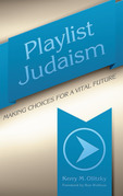 Playlist Judaism: Making Choices for a Vital Future