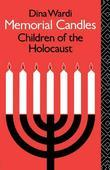Memorial Candles: Children of the Holocaust