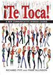!Te Toca!: A New Communicative Spanish Course