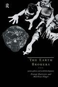 The Earth Brokers: Power, Politics and World Development