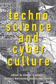 Technoscience and Cyberculture