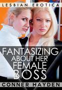 Fantasizing about Her Female Boss: Lesbian Erotica